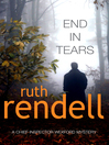 End In Tears (eBook): Chief Inspector Wexford Series, Book 20
