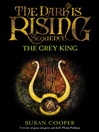 The Grey King (eBook): The Dark Is Rising Sequence Series, Book 4