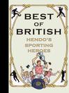 Best of British (eBook): Hendo's Sporting Heroes