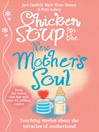 Chicken Soup for the New Mother's Soul (eBook): Touching stories about the miracles of motherhood