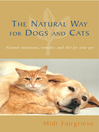 The Natural Way For Dogs and Cats (eBook): Natural Treatments, Remedies and Diet for Your Pet