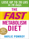 The Fast Metabolism Diet (eBook): Lose Up to 20 Pounds in 28 Days: Eat More Food & Lose More Weight