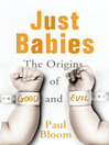 Just Babies (eBook): The Origins of Good and Evil