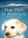 Dog Days in Andalucía (eBook): Tails from Spain