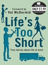 Life's Too Short: Quick Reads Edition (eBook)