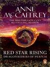 Red Star Rising (eBook): Dragonriders of Pern Series, Book 4