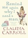 Remind Me Again Why I Need a Man (eBook)
