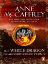 The White Dragon (eBook): Dragonriders of Pern Series, Book 3