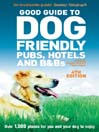 Good Guide to Dog Friendly Pubs, Hotels and B&Bs (eBook)