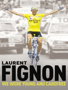 We Were Young and Carefree (eBook): The Autobiography of Laurent Fignon