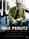 Max Perutz and the Secret of Life (eBook)