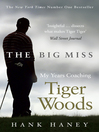 The Big Miss (eBook): My Years Coaching Tiger Woods