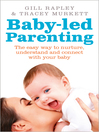 Baby-led Parenting (eBook): The easy way to nurture, understand and connect with your baby