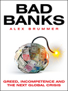 Bad Banks (eBook): Greed, Incompetence and the Next Global Crisis