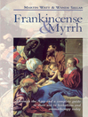 Frankincense & Myrrh (eBook): Through the Ages, and a Complete Guide to Their Use in Herbalism and Aromatherapy Today