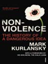 Nonviolence (eBook): The History of a Dangerous Idea