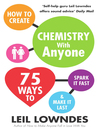 How to Create Chemistry with Anyone (eBook): 75 Ways to Spark it Fast ... and Make it Last