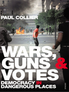 Wars, Guns and Votes (eBook): Democracy in Dangerous Places
