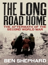 The Long Road Home (eBook): The Aftermath of the Second World War