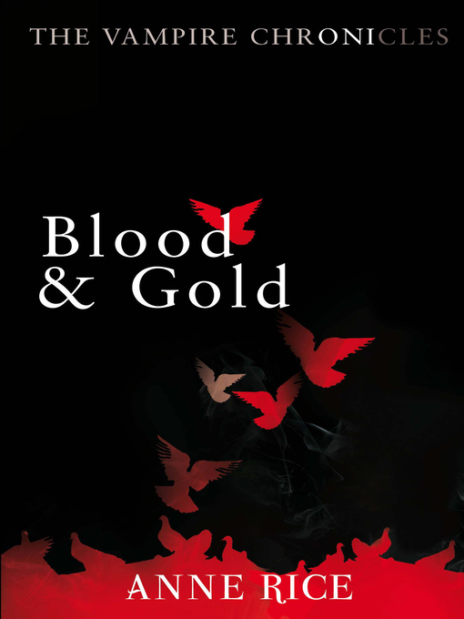 Blood and Gold (eBook): The Vampire Chronicles, Book 8