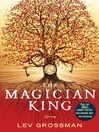 The Magician King (eBook): The Magicians Series, Book 2