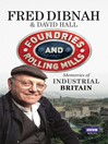 Foundries and Rolling Mills (eBook): Memories of Industrial Britain