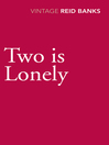 Two Is Lonely (eBook): The L-Shaped Room Series, Book 3