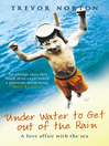 Underwater to Get Out of the Rain (eBook): A Love Affair with the Sea