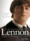 Lennon (eBook): The Man, the Myth, the Music--The Definitive Life