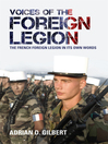 Voices of the Foreign Legion (eBook): The French Foreign Legion in Its Own Words