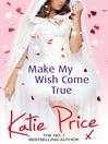 Make My Wish Come True (eBook)