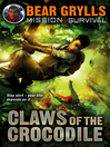 Claws of the Crocodile (eBook): Mission: Survival Series, Book 5