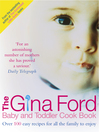 The Gina Ford Baby and Toddler Cook Book (eBook): Over 100 Easy Recipes for All the Family to Enjoy