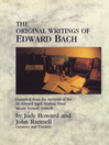 The Original Writings of Edward Bach (eBook): Compiled from the Archives of the Edward Bach Healing Trust