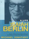 Isaiah Berlin (eBook): A Life