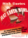 Flat Earth News (eBook): An Award-winning Reporter Exposes Falsehood, Distortion and Propaganda in the Global Media