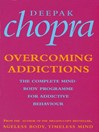Overcoming Addictions (eBook): The Complete Mind-Body Programme for Addictive Behaviour