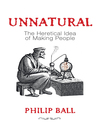 Unnatural (eBook): The Heretical Idea of Making People