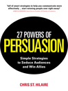 27 Powers of Persuasion (eBook): Simple Strategies to Seduce Audiences and Win Allies