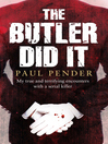 The Butler Did It (eBook): My True and Terrifying Encounters with a Serial Killer