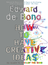 How to Have Creative Ideas (eBook): 62 Exercises to Develop the Mind