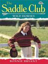 Wild Horses (eBook): Saddle Club Series, Book 58