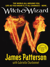 Witch & Wizard (eBook): Witch & Wizard Series, Book 1