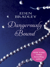 Dangerously Bound (eBook): Dangerous Series, Book 1