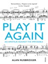 Play It Again (eBook): An Amateur Against The Impossible