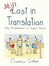 Still Lost in Translation (eBook): More misadventures in English abroad