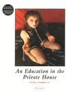 An Education In the Private House (eBook)