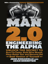 Man 2.0 (eBook): Engineering the Alpha: Unlock the Secret to Burn Fat Faster, Build More Muscle, Have Better Sex and Become the Best Version of Yourself