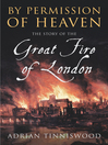By Permission of Heaven (eBook): The Story of the Great Fire of London