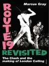 Route 19 Revisited (eBook): The Clash and London Calling